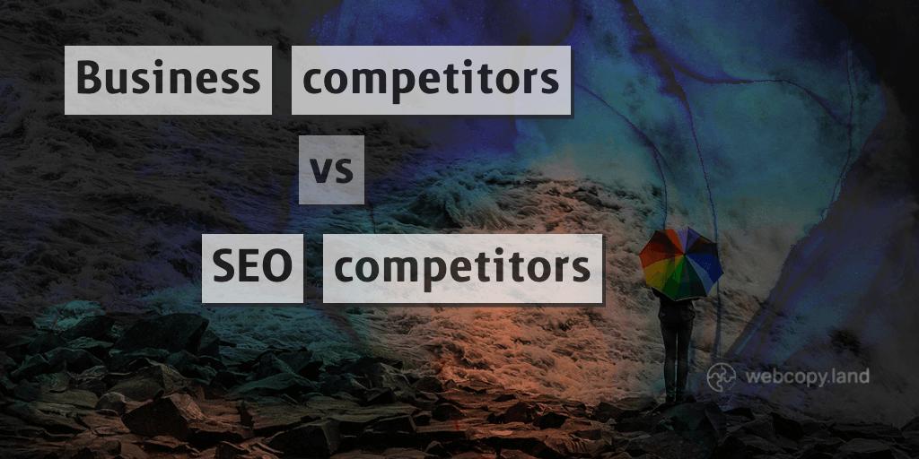 Business competitors vs Google competitors