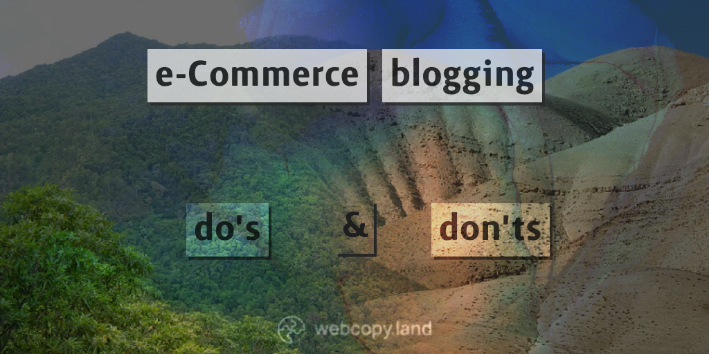 Top e-Commerce Blogging Dos and Don'ts – the 2022-ready list