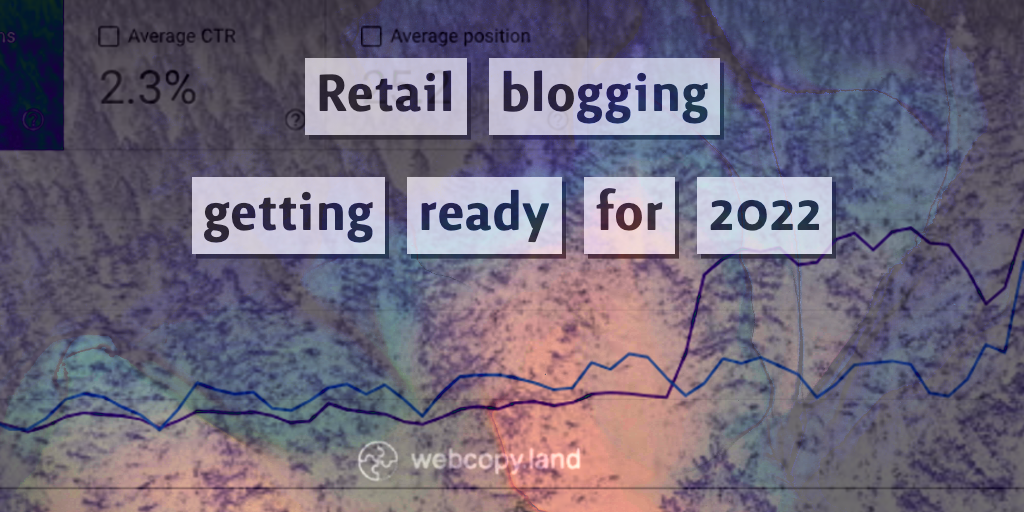 Retail blogging – what to expect in 2022 (and how to jump on it)